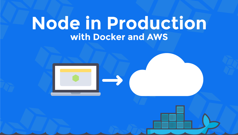 Node in Production with AWS and Docker half-day webinar
